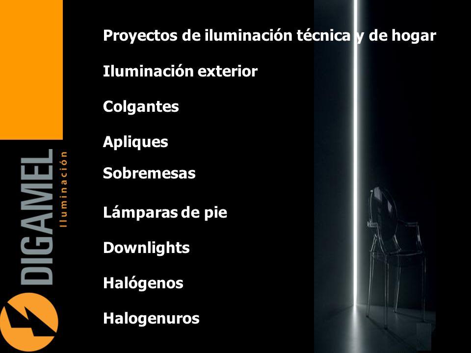 Iluminación exterior Colgantes Apliques Sobremesas Lámparas de pie Downlights Halógenos Halogenuros Proyectos de iluminación técnica y de hogar