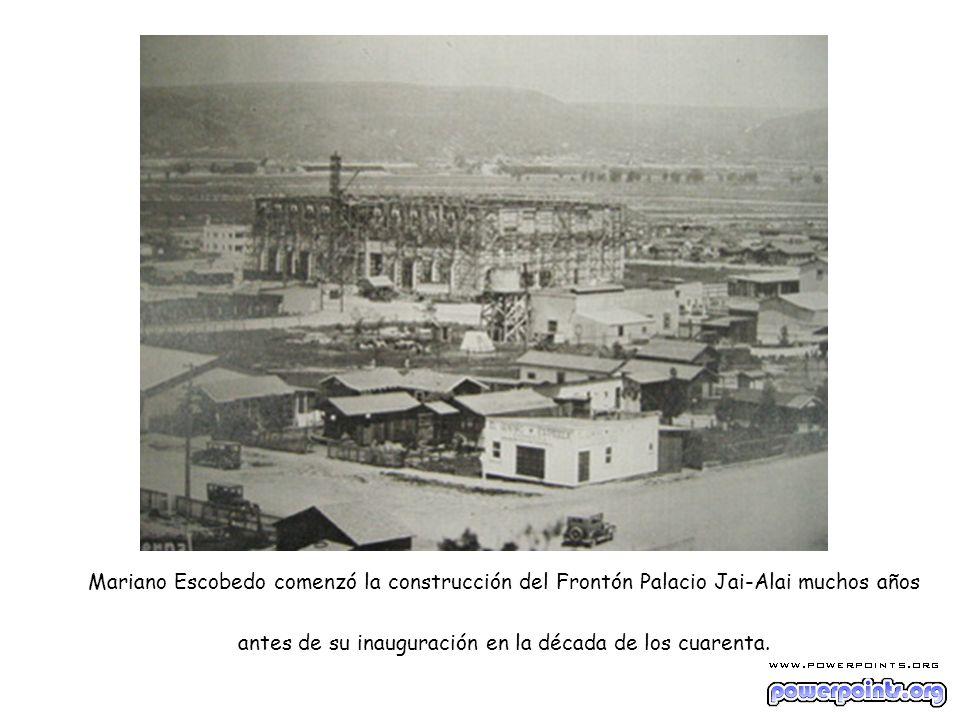 Mariano Escobedo comenzó la construcción del Frontón Palacio Jai-Alai muchos años antes de su inauguración en la década de los cuarenta.