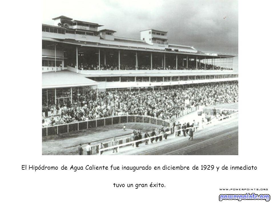 El Hipódromo de Agua Caliente fue inaugurado en diciembre de 1929 y de inmediato tuvo un gran éxito.