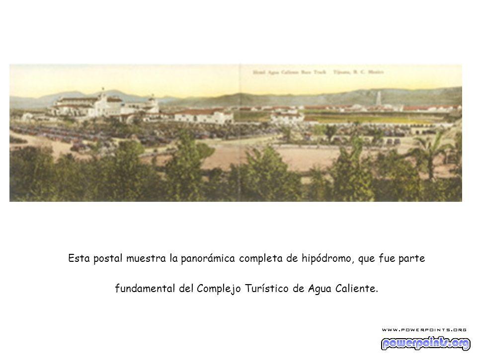 Esta postal muestra la panorámica completa de hipódromo, que fue parte fundamental del Complejo Turístico de Agua Caliente.