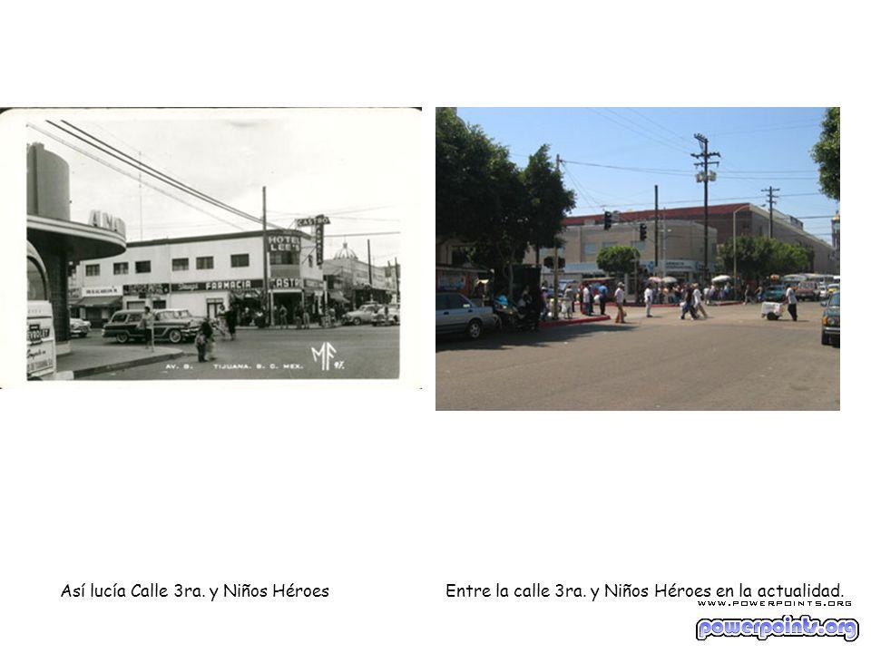Así lucía Calle 3ra. y Niños Héroes Entre la calle 3ra. y Niños Héroes en la actualidad.