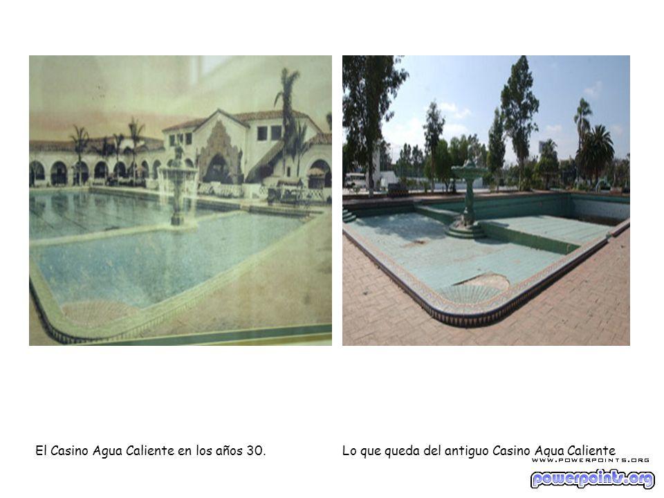 El Casino Agua Caliente en los años 30. Lo que queda del antiguo Casino Agua Caliente