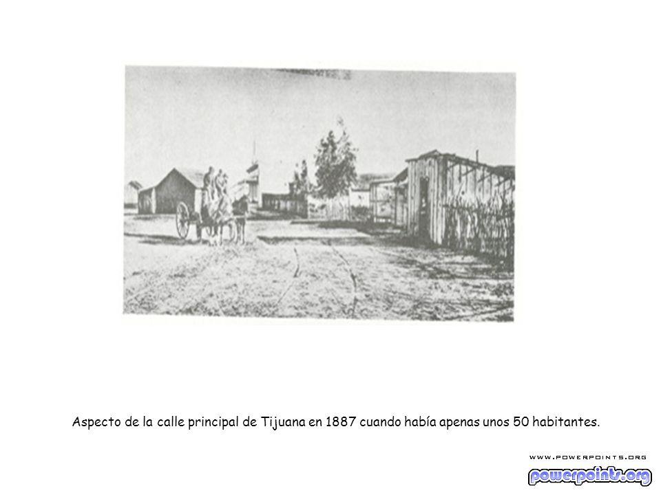 Aspecto de la calle principal de Tijuana en 1887 cuando había apenas unos 50 habitantes.