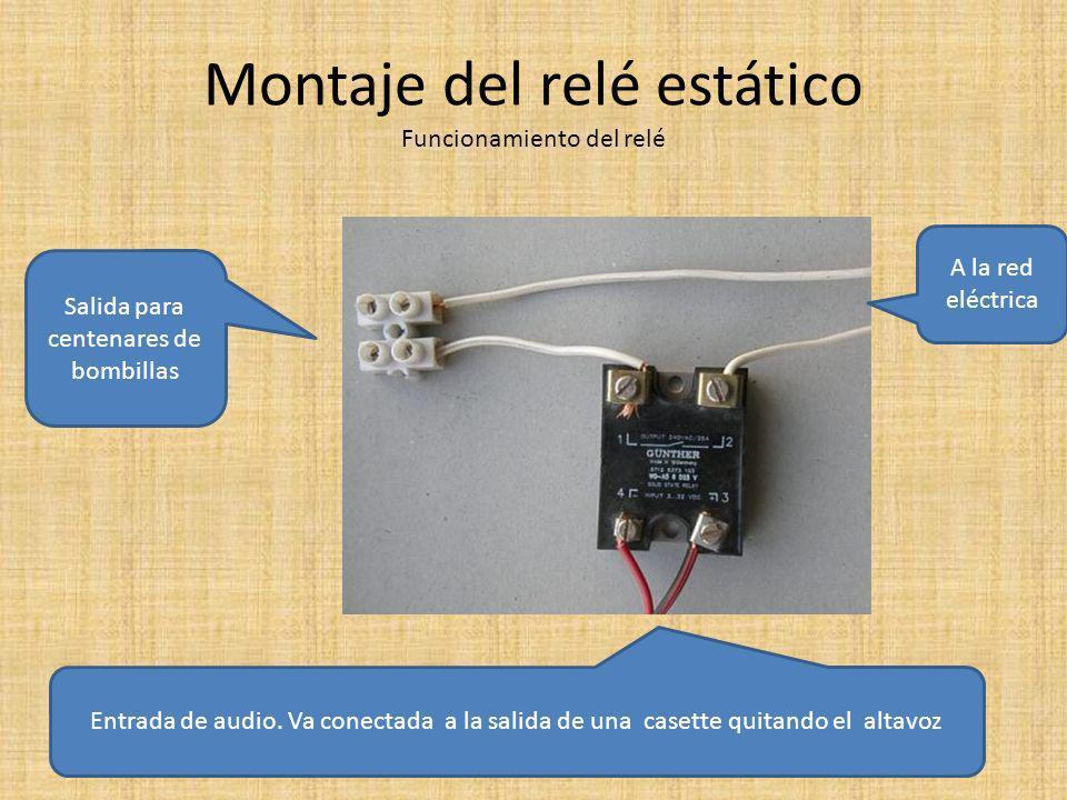 Montaje del relé estático Funcionamiento del relé Salida para centenares de bombillas Entrada de audio.