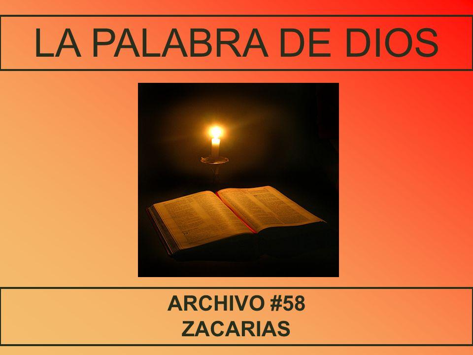 LA PALABRA DE DIOS ARCHIVO #58 ZACARIAS