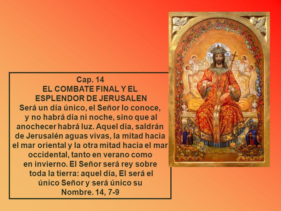 El Libro concluye con la descripción del combate escatológico y del futuro esplendor de Jerusalén, inspirado en Ez. 38, 47. Finalmente, anuncia que to