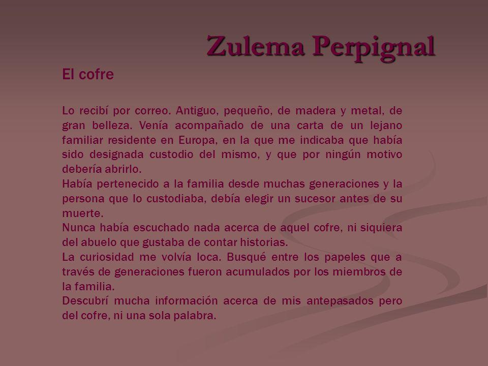 Zulema Perpignal El cofre Lo recibí por correo.