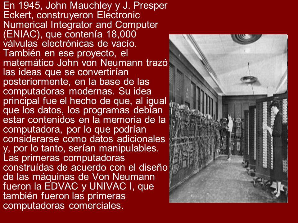 En 1945, John Mauchley y J. Presper Eckert, construyeron Electronic Numerical Integrator and Computer (ENIAC), que contenía 18,000 válvulas electrónic