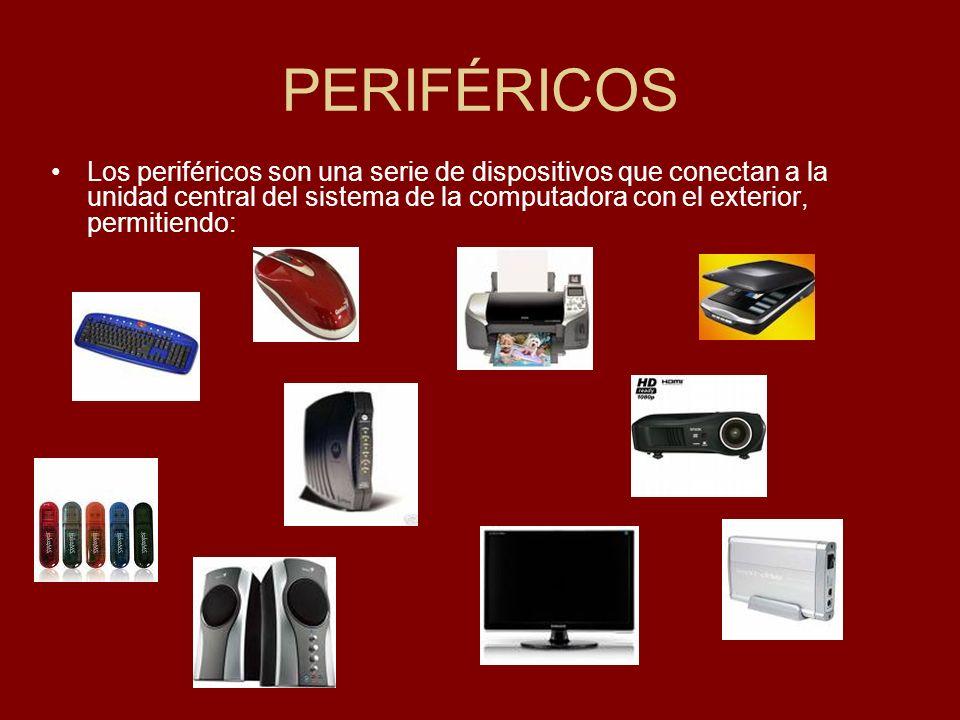 PERIFÉRICOS Los periféricos son una serie de dispositivos que conectan a la unidad central del sistema de la computadora con el exterior, permitiendo: