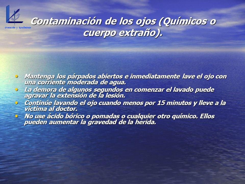 Contaminación de los ojos (Químicos o cuerpo extraño). Mantenga los párpados abiertos e inmediatamente lave el ojo con una corriente moderada de agua.