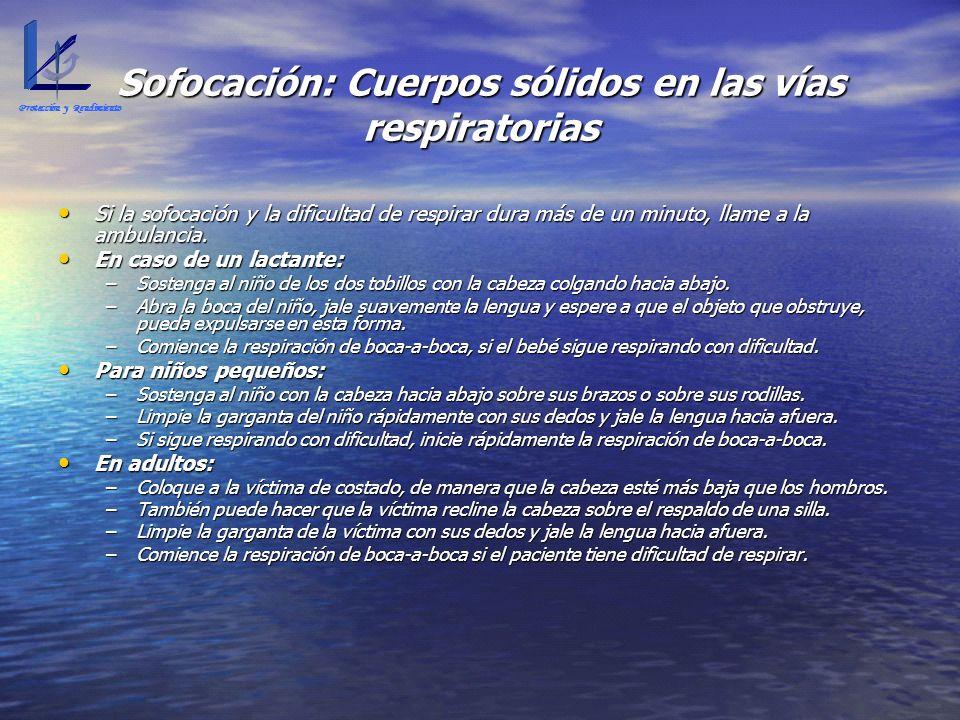Sofocación: Cuerpos sólidos en las vías respiratorias Si la sofocación y la dificultad de respirar dura más de un minuto, llame a la ambulancia. Si la