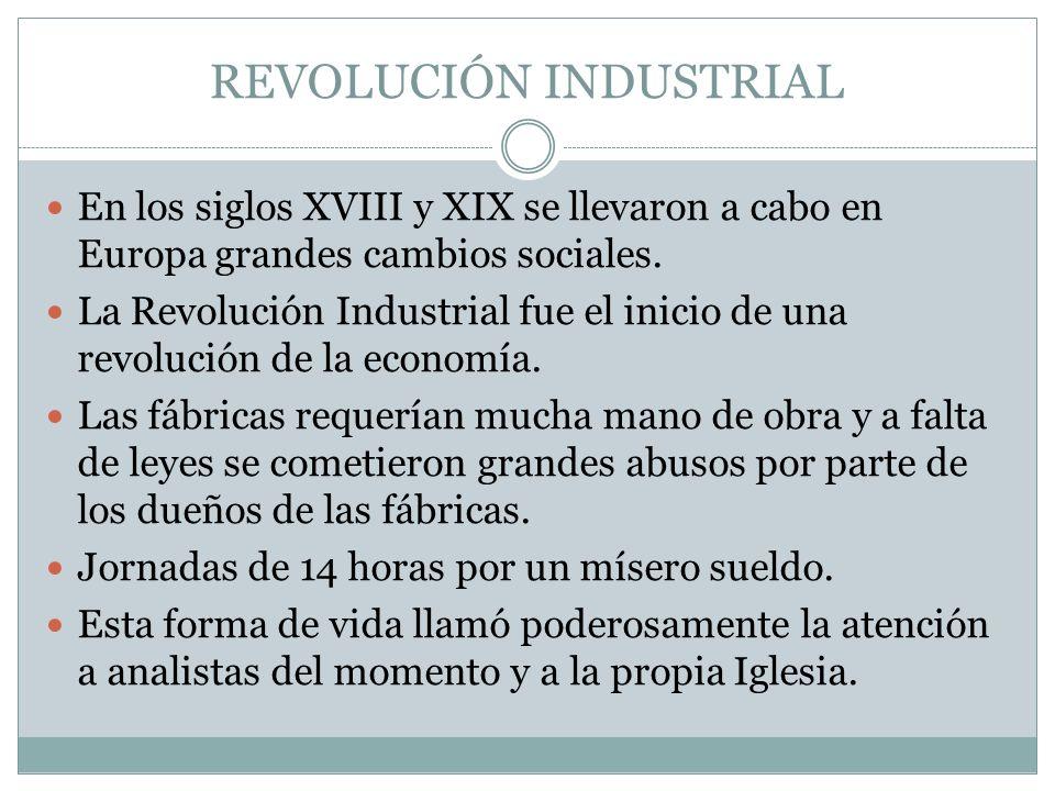 REVOLUCIÓN INDUSTRIAL En los siglos XVIII y XIX se llevaron a cabo en Europa grandes cambios sociales. La Revolución Industrial fue el inicio de una r