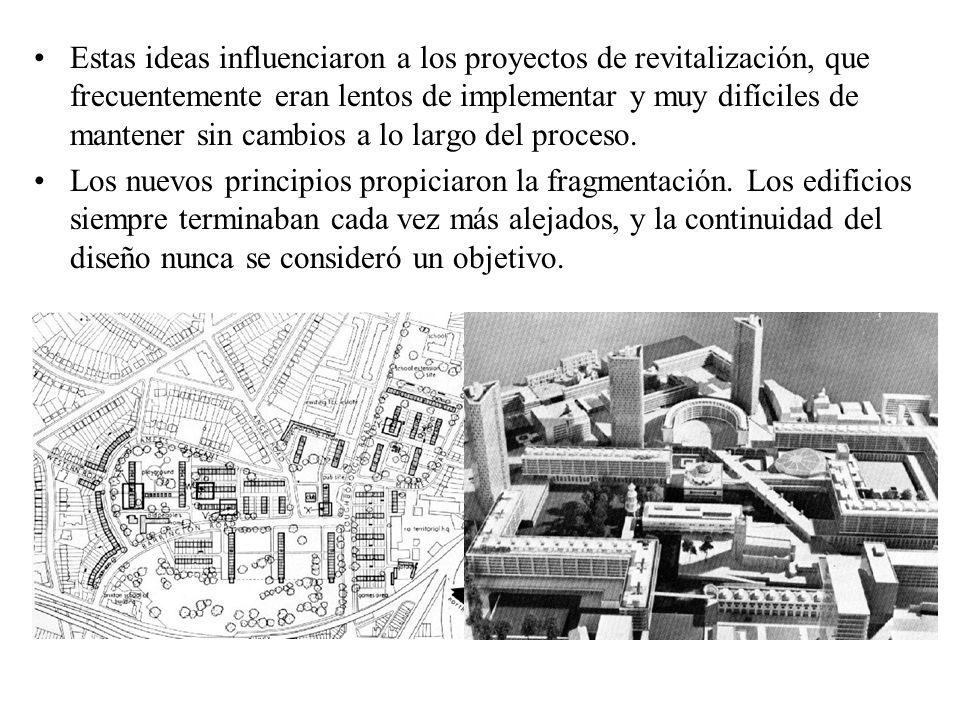 Estas ideas influenciaron a los proyectos de revitalización, que frecuentemente eran lentos de implementar y muy difíciles de mantener sin cambios a l