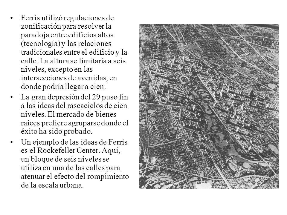 Ferris utilizó regulaciones de zonificación para resolver la paradoja entre edificios altos (tecnología) y las relaciones tradicionales entre el edifi