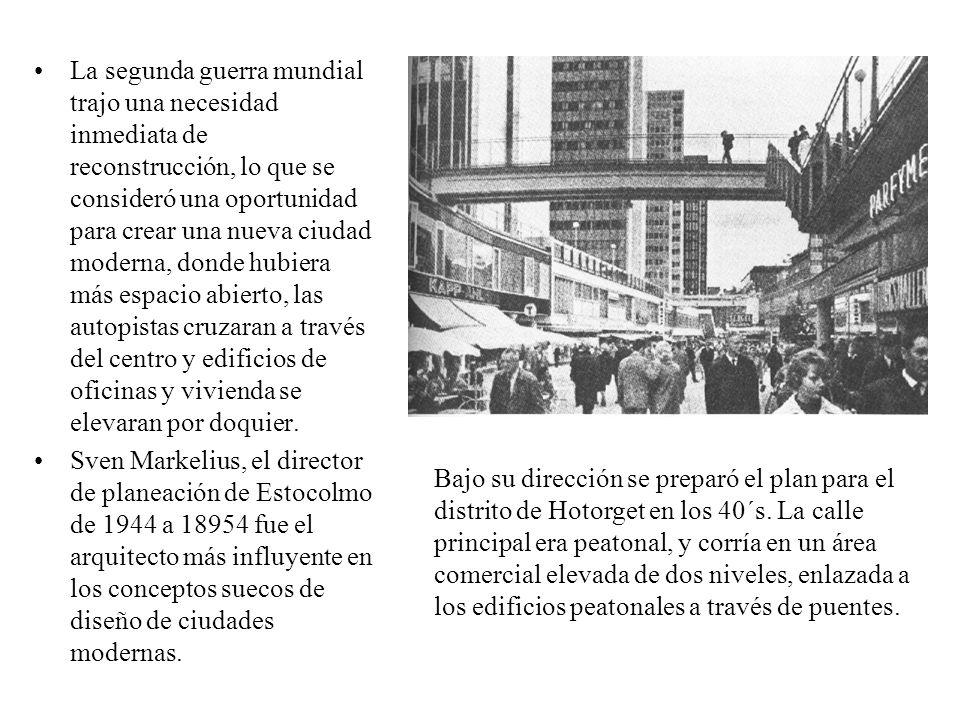 La segunda guerra mundial trajo una necesidad inmediata de reconstrucción, lo que se consideró una oportunidad para crear una nueva ciudad moderna, do