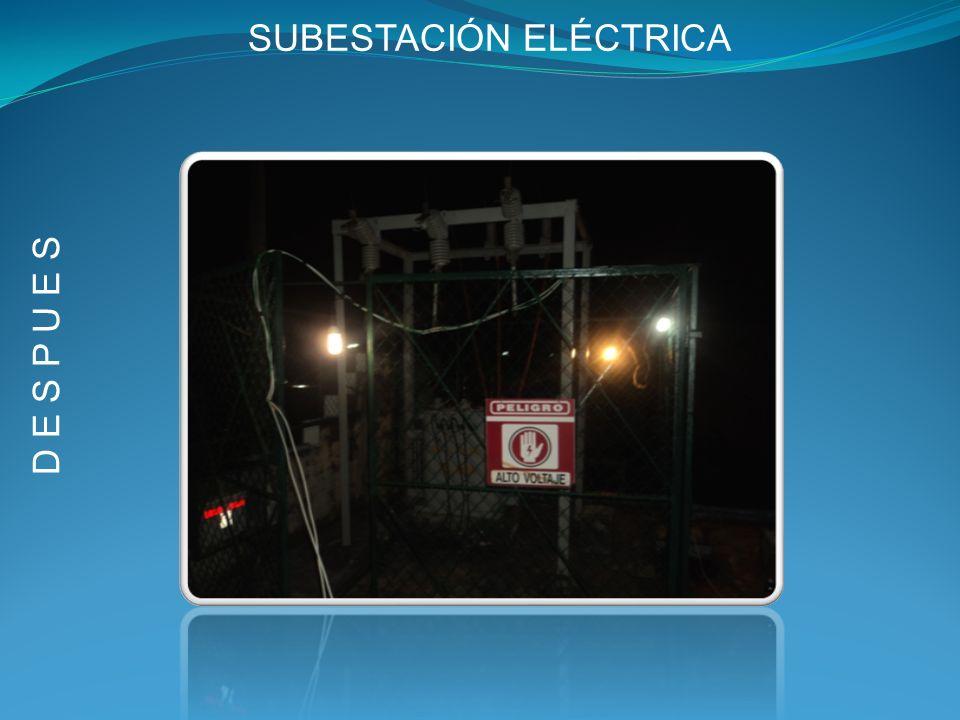 SUBESTACIÓN ELÉCTRICA D E S P U E S