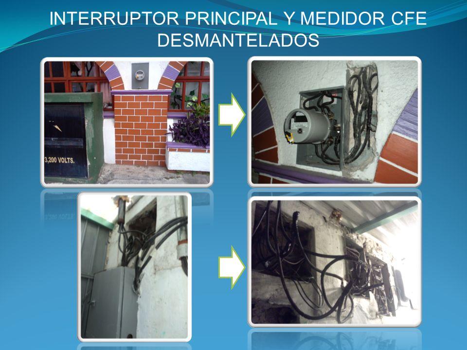 INTERRUPTOR PRINCIPAL Y MEDIDOR CFE DESMANTELADOS