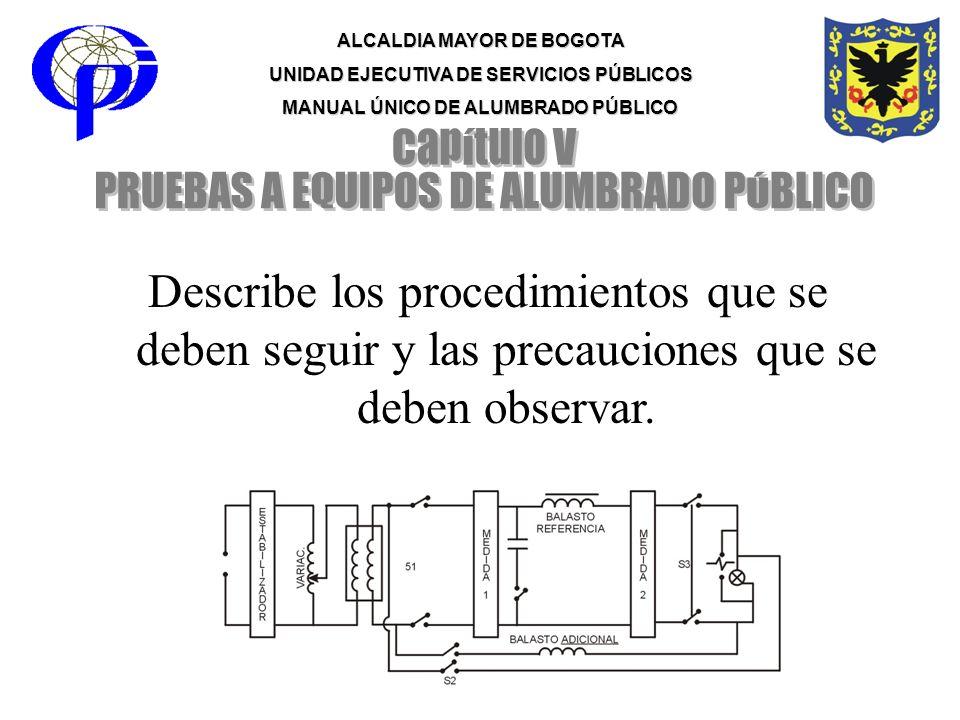 ALCALDIA MAYOR DE BOGOTA UNIDAD EJECUTIVA DE SERVICIOS PÚBLICOS MANUAL ÚNICO DE ALUMBRADO PÚBLICO Describe los procedimientos que se deben seguir y la
