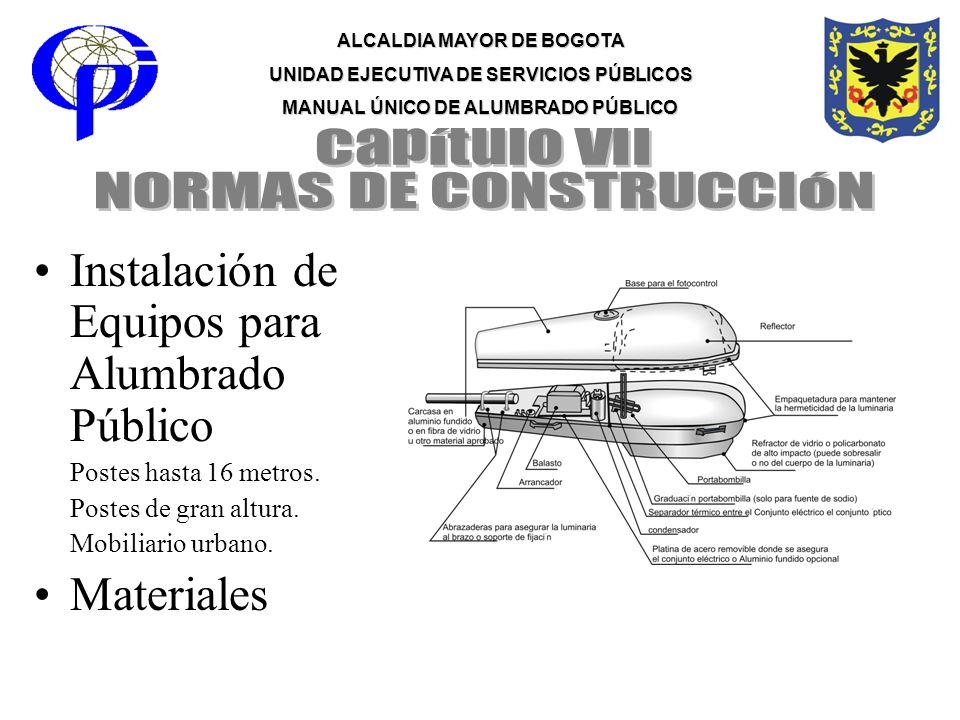 ALCALDIA MAYOR DE BOGOTA UNIDAD EJECUTIVA DE SERVICIOS PÚBLICOS MANUAL ÚNICO DE ALUMBRADO PÚBLICO Instalación de Equipos para Alumbrado Público Postes