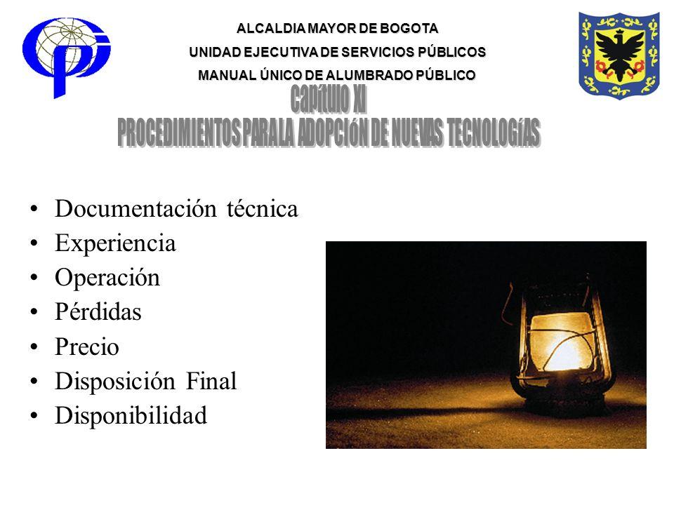 ALCALDIA MAYOR DE BOGOTA UNIDAD EJECUTIVA DE SERVICIOS PÚBLICOS MANUAL ÚNICO DE ALUMBRADO PÚBLICO Documentación técnica Experiencia Operación Pérdidas