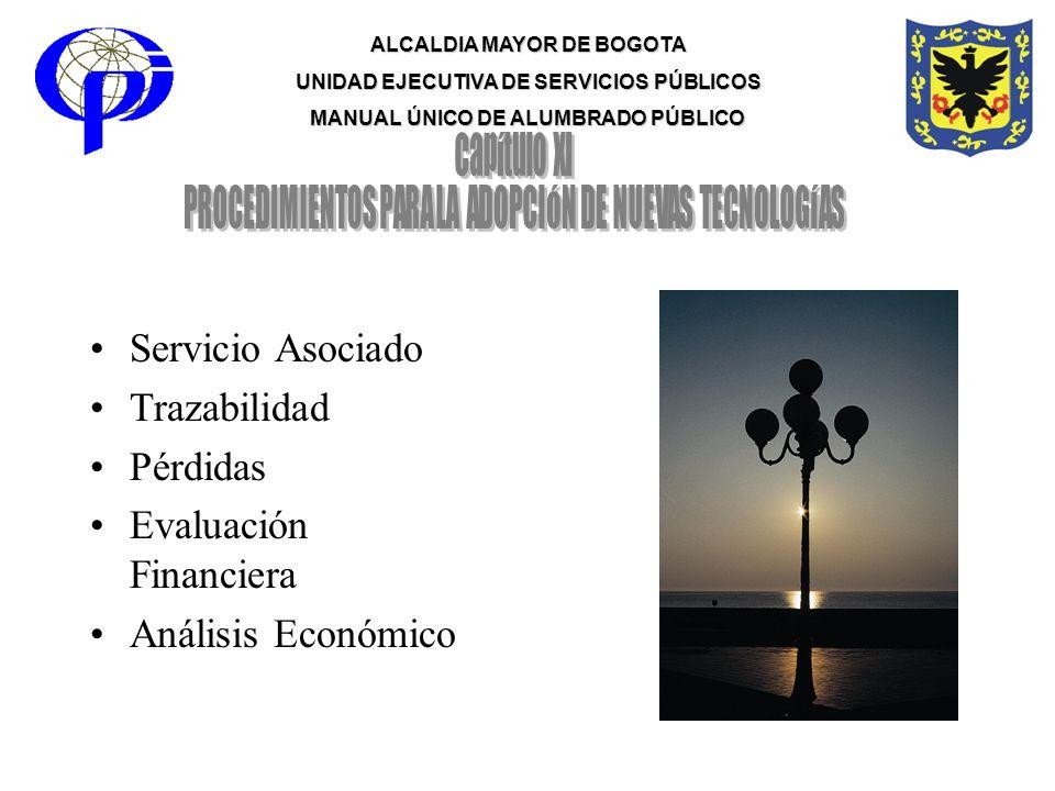 ALCALDIA MAYOR DE BOGOTA UNIDAD EJECUTIVA DE SERVICIOS PÚBLICOS MANUAL ÚNICO DE ALUMBRADO PÚBLICO Servicio Asociado Trazabilidad Pérdidas Evaluación F