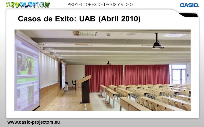 PROYECTORES DE DATOS Y VIDEO www.casio-projectors.eu Casos de Exito: UAB (Abril 2010)