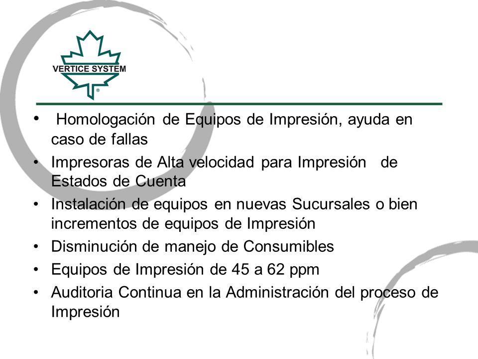 Homologación de Equipos de Impresión, ayuda en caso de fallas Impresoras de Alta velocidad para Impresión de Estados de Cuenta Instalación de equipos