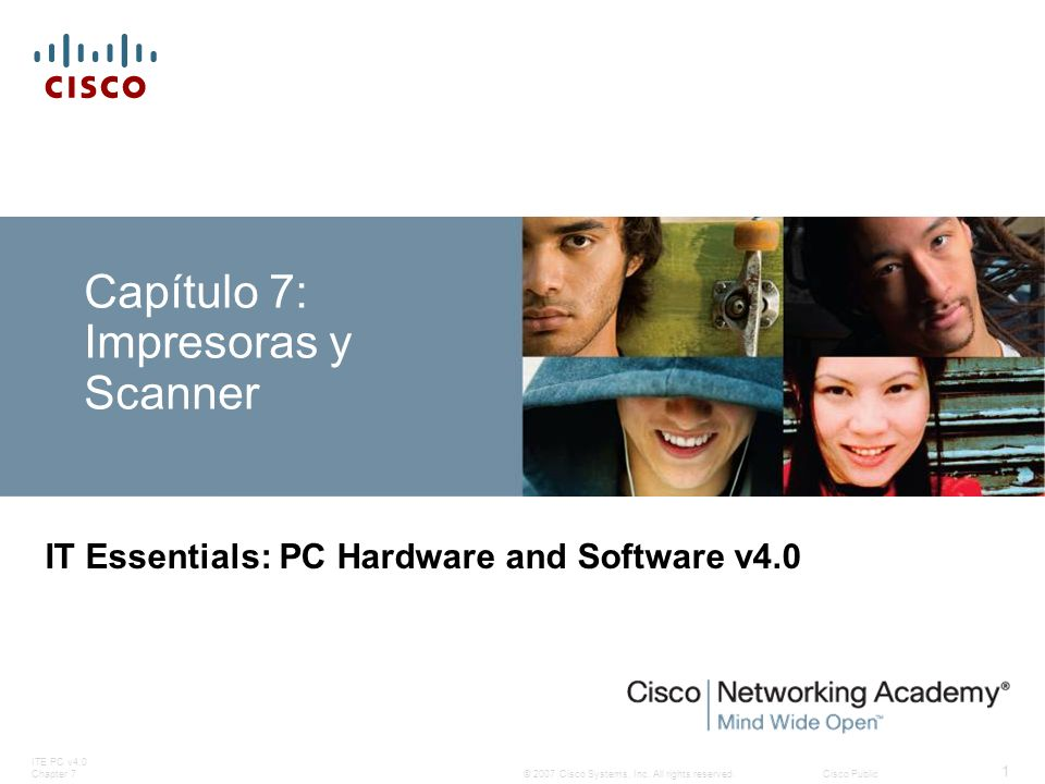 © 2007 Cisco Systems, Inc. All rights reserved.Cisco Public ITE PC v4.0 Chapter 7 1 Capítulo 7: Impresoras y Scanner IT Essentials: PC Hardware and So