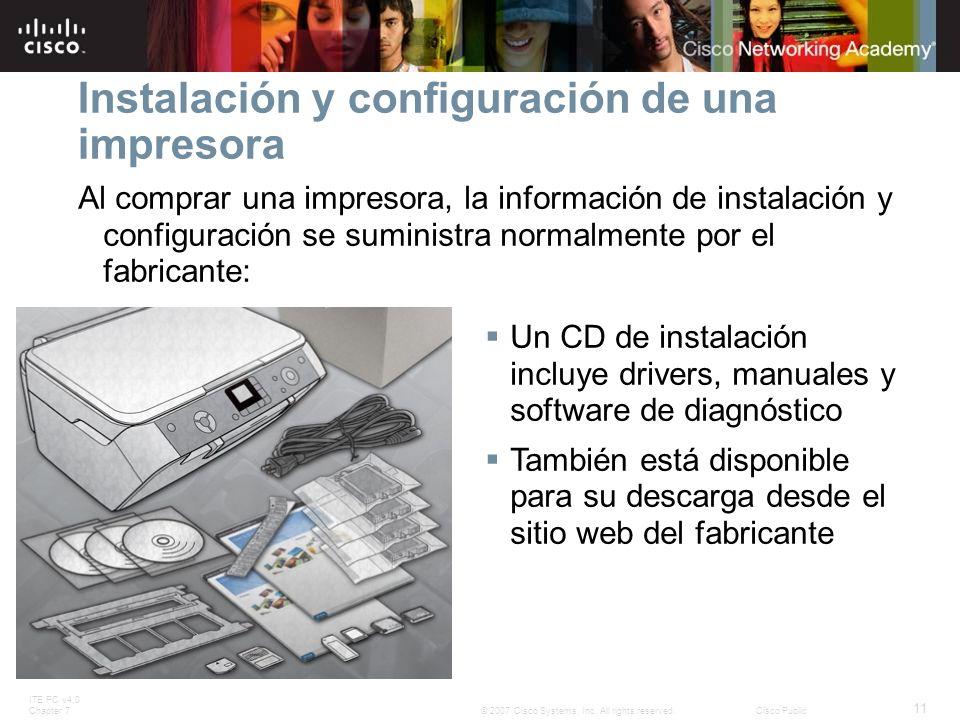 ITE PC v4.0 Chapter 7 11 © 2007 Cisco Systems, Inc. All rights reserved.Cisco Public Instalación y configuración de una impresora Al comprar una impre