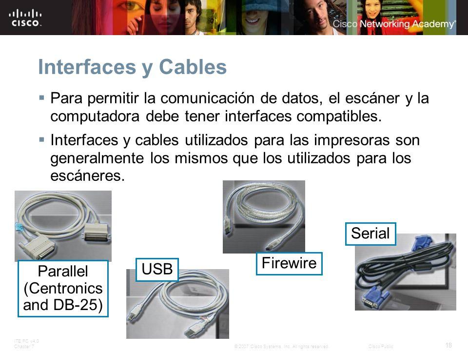 ITE PC v4.0 Chapter 7 18 © 2007 Cisco Systems, Inc. All rights reserved.Cisco Public Interfaces y Cables Para permitir la comunicación de datos, el es