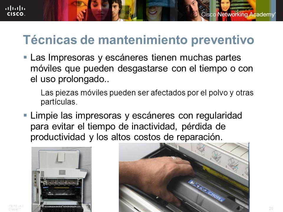 ITE PC v4.0 Chapter 7 20 © 2007 Cisco Systems, Inc. All rights reserved.Cisco Public Técnicas de mantenimiento preventivo Las Impresoras y escáneres t