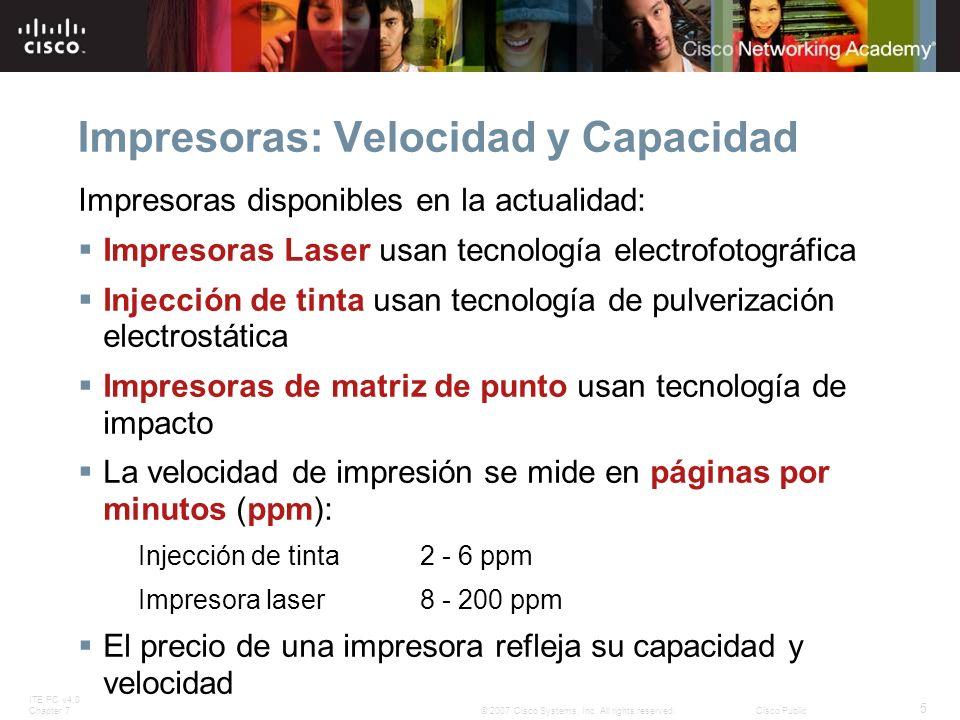 ITE PC v4.0 Chapter 7 5 © 2007 Cisco Systems, Inc. All rights reserved.Cisco Public Impresoras: Velocidad y Capacidad Impresoras disponibles en la act