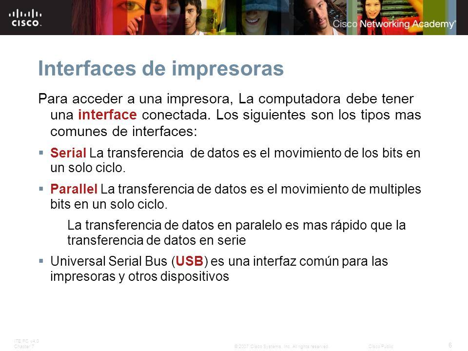 ITE PC v4.0 Chapter 7 6 © 2007 Cisco Systems, Inc. All rights reserved.Cisco Public Interfaces de impresoras Para acceder a una impresora, La computad