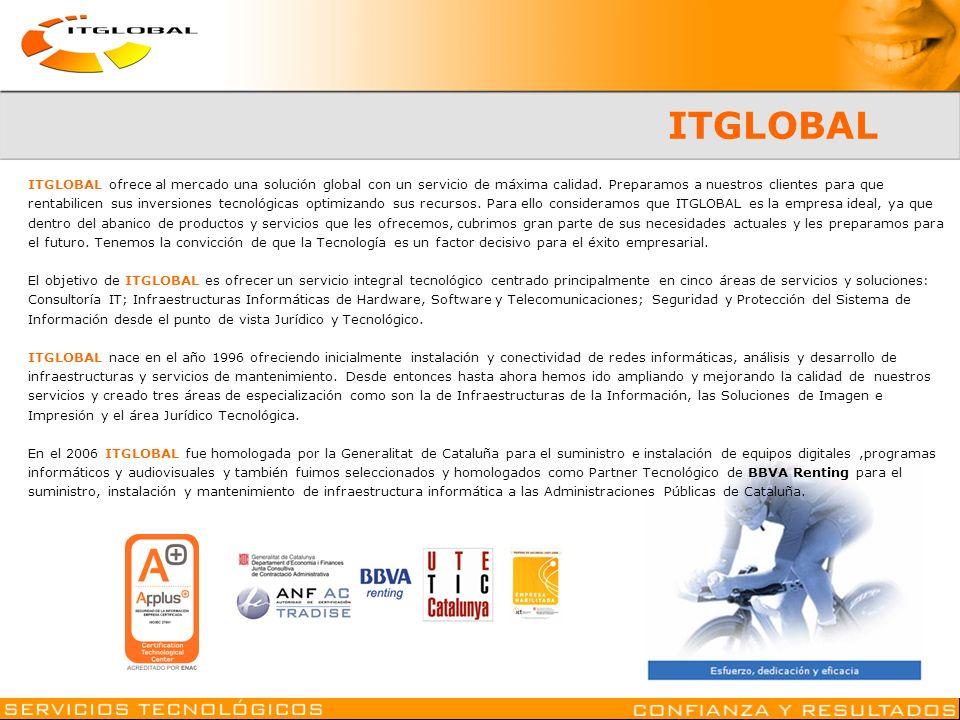 ITGLOBAL ITGLOBAL ofrece al mercado una solución global con un servicio de máxima calidad. Preparamos a nuestros clientes para que rentabilicen sus in
