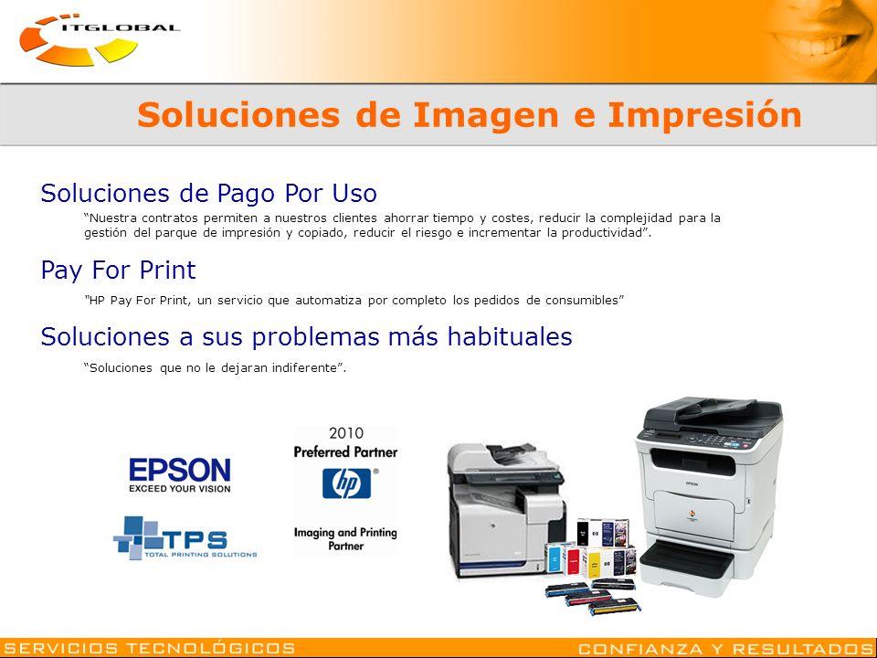 Soluciones de Imagen e Impresión Soluciones de Pago Por Uso Nuestra contratos permiten a nuestros clientes ahorrar tiempo y costes, reducir la complej