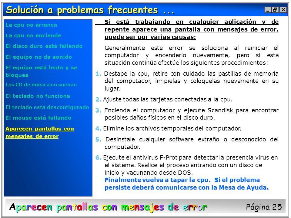 Solución a problemas frecuentes... Si está trabajando en cualquier aplicación y de repente aparece una pantalla con mensajes de error, puede ser por v