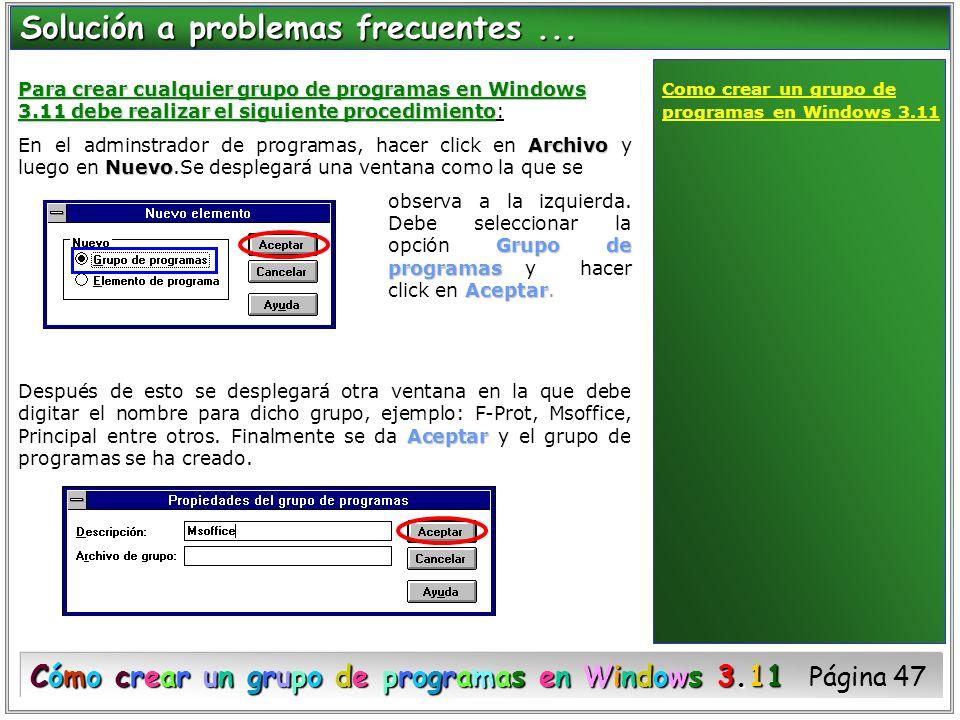 Para crear cualquier grupo de programas en Windows 3.11 debe realizar el siguiente procedimiento Para crear cualquier grupo de programas en Windows 3.
