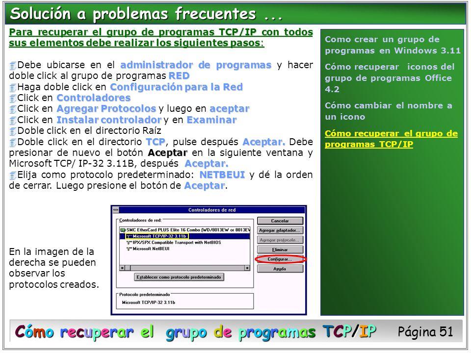 Para recuperar el grupo de programas TCP/IP con todos sus elementos debe realizar los siguientes pasos: administrador de programas RED 4Debe ubicarse