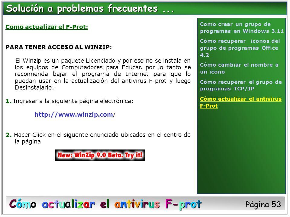 Como actualizar el F-Prot: PARA TENER ACCESO AL WINZIP PARA TENER ACCESO AL WINZIP: El Winzip es un paquete Licenciado y por eso no se instala en los