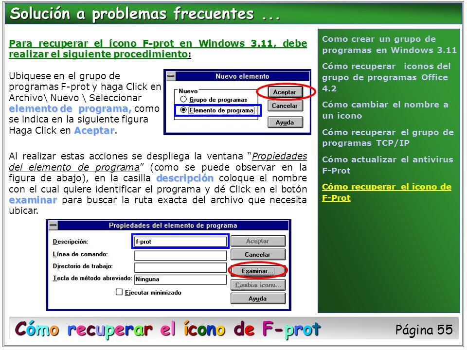 Para recuperar el ícono F-prot en Windows 3.11, debe realizar el siguiente procedimiento Para recuperar el ícono F-prot en Windows 3.11, debe realizar