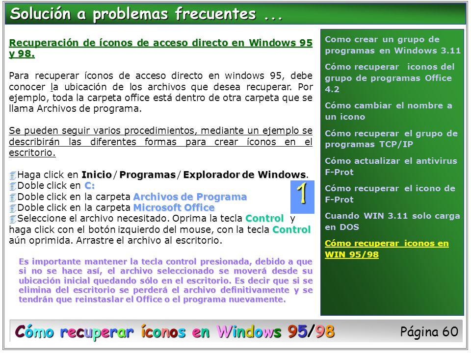 Recuperación de íconos de acceso directo en Windows 95 y 98. Para recuperar íconos de acceso directo en windows 95, debe conocer la ubicación de los a