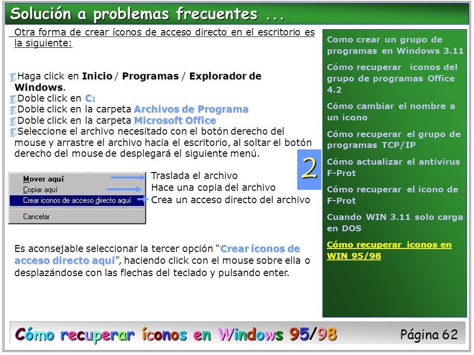 Otra forma de crear íconos de acceso directo en el escritorio es la siguiente: Inicio Programas Explorador de Windows 4Haga click en Inicio / Programa