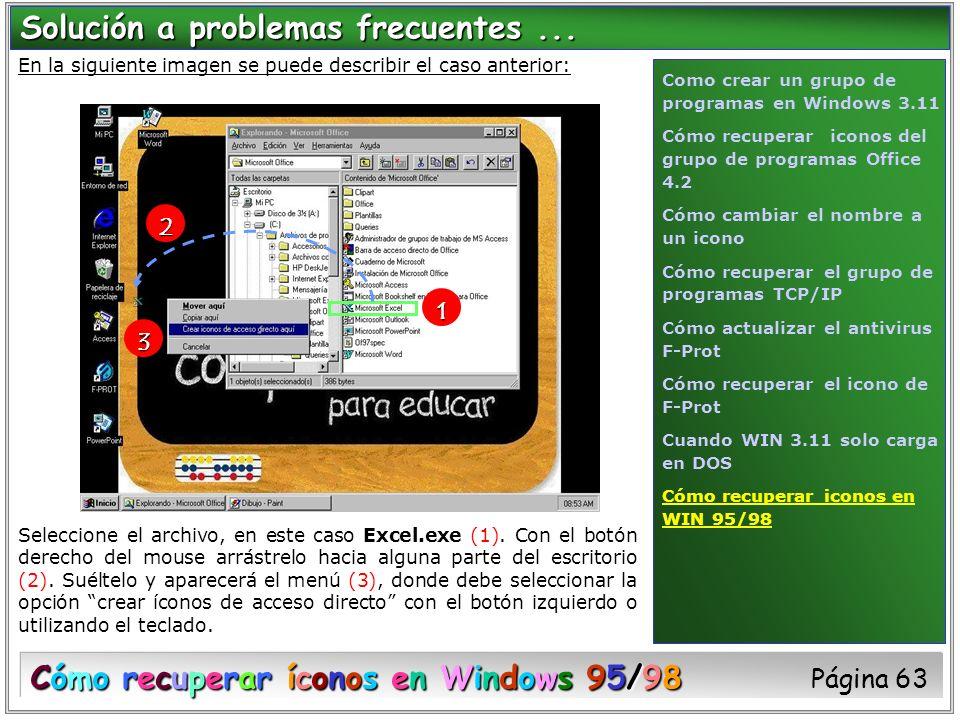 En la siguiente imagen se puede describir el caso anterior: Seleccione el archivo, en este caso Excel.exe (1). Con el botón derecho del mouse arrástre
