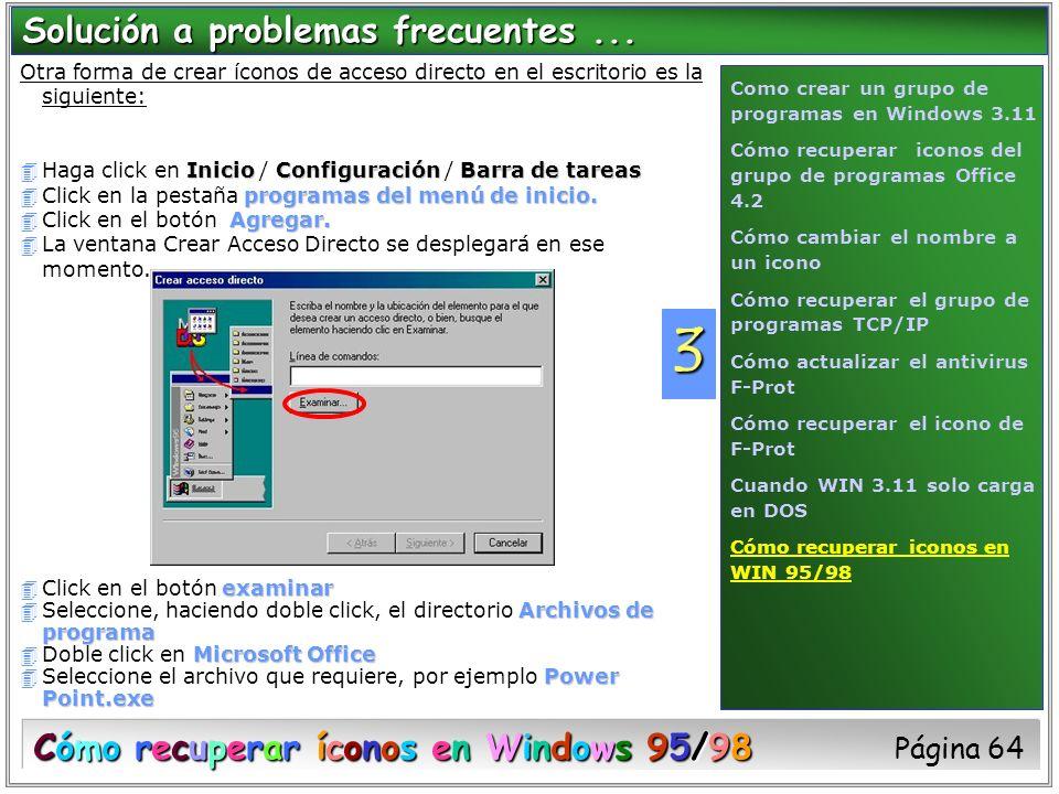 Otra forma de crear íconos de acceso directo en el escritorio es la siguiente: Inicio Configuración Barra de tareas 4Haga click en Inicio / Configurac