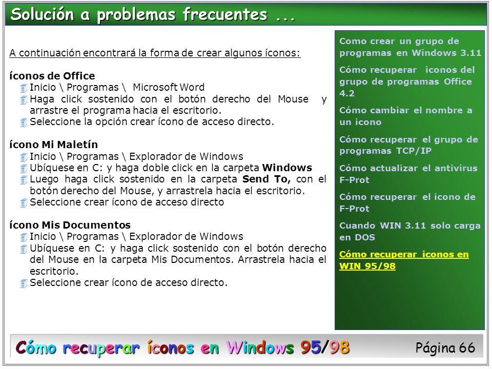 A continuación encontrará la forma de crear algunos íconos: íconos de Office 4Inicio \ Programas \ Microsoft Word 4Haga click sostenido con el botón d