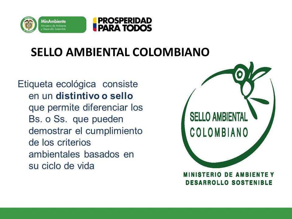 Etiqueta ecológica consiste en un distintivo o sello que permite diferenciar los Bs. o Ss. que pueden demostrar el cumplimiento de los criterios ambie