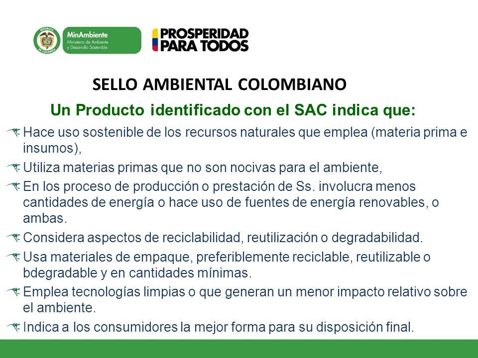 Un Producto identificado con el SAC indica que: Hace uso sostenible de los recursos naturales que emplea (materia prima e insumos), Utiliza materias p