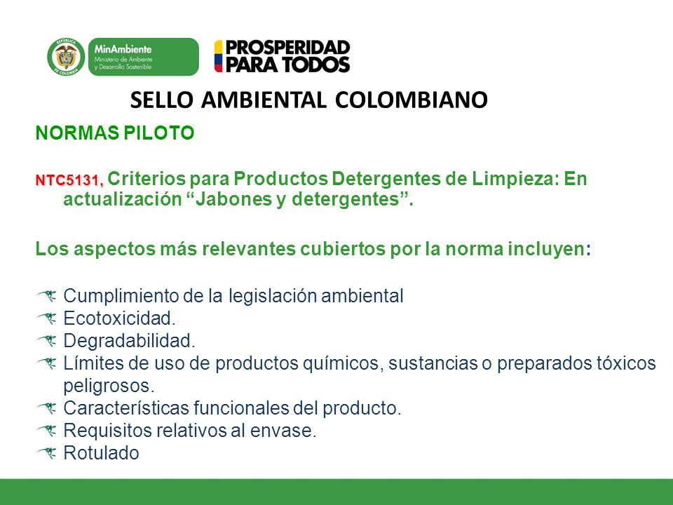 SELLO AMBIENTAL COLOMBIANO NORMAS PILOTO NTC5131, NTC5131, Criterios para Productos Detergentes de Limpieza: En actualización Jabones y detergentes. L