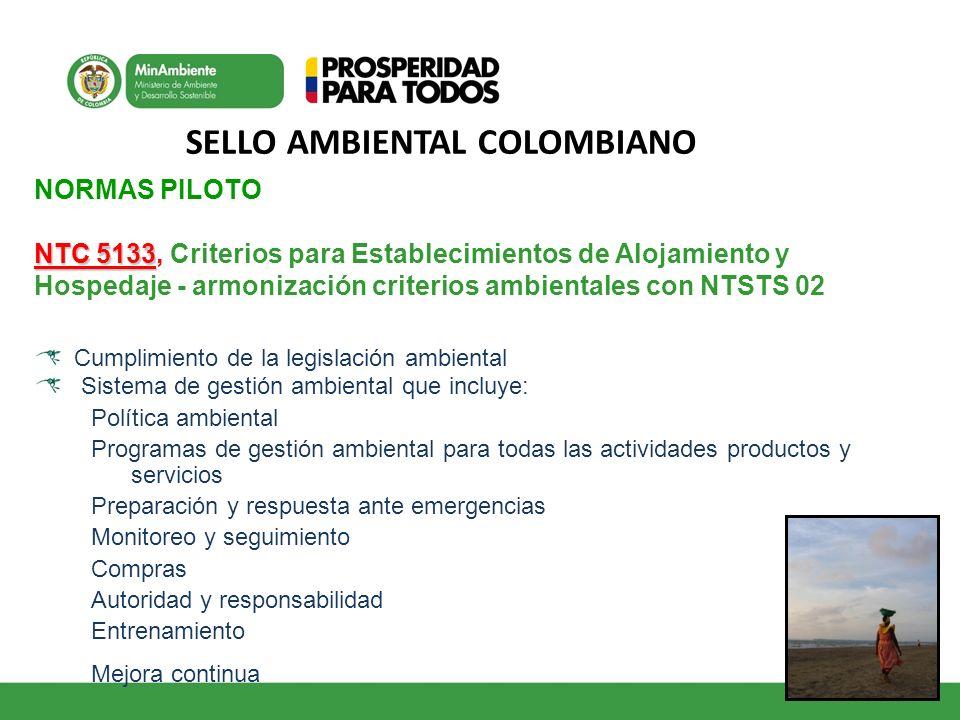 SELLO AMBIENTAL COLOMBIANO NORMAS PILOTO NTC 5133 NTC 5133, Criterios para Establecimientos de Alojamiento y Hospedaje - armonización criterios ambien