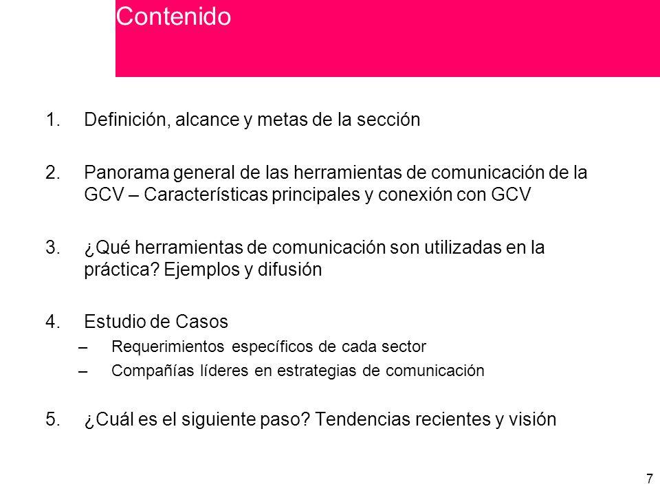 7 7 1.Definición, alcance y metas de la sección 2.Panorama general de las herramientas de comunicación de la GCV – Características principales y conexión con GCV 3.¿Qué herramientas de comunicación son utilizadas en la práctica.